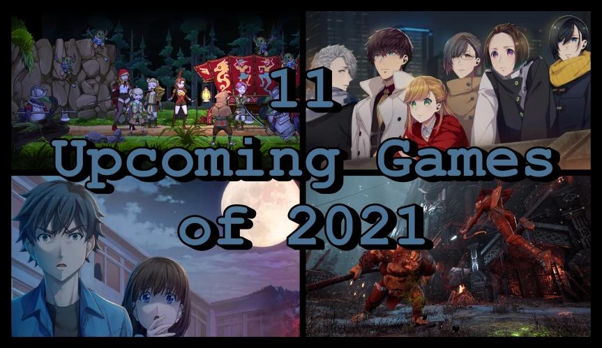 11 Upcoming Games of2021
